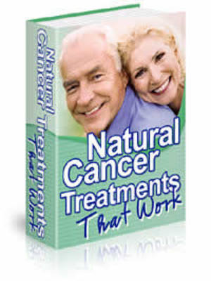 Product picture Natural Cancer Treatments That Work